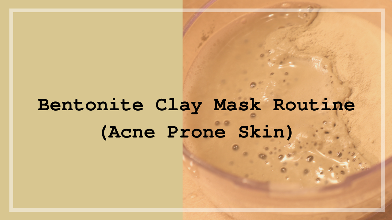 Bentonite Clay Acne